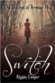 The Witches of Armour Hill: Switch (book) by Alyssa Cooper