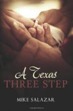 A Texas Three Step (book) by Mike Salazar
