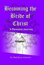 Becoming the Bride of Christ: A Personal Journey - Volume One - Book Cover