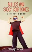 Bullies and Soggy Soup Bones - Book cover did not load!