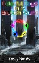 Colorful Toys In A Broken World (book image did not load)