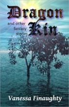 Dragon Kin and other fantasy stories (book) by Vanessa Finaughty