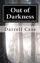 Out of Darkness (book) by Darrell Case