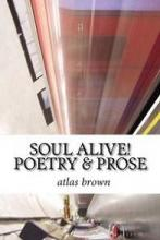 SOUL ALIVE! Poetry & Prose (book image did not load)