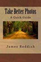 Take Better Photos: A Quick Guide