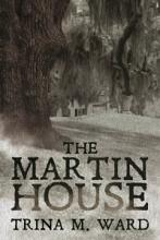 The Martin House (book) by Trina M. Ward