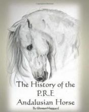 The History of the P.R.E. Andalusain Horse
