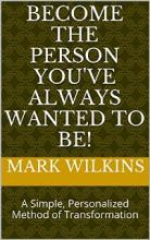 Become The Person You've Always Wanted To Be! - Book cover