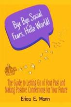 Bye Bye Social Fears, Hello World! - Book cover
