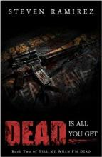 Dead Is All You Get (book) by Steven Ramirez