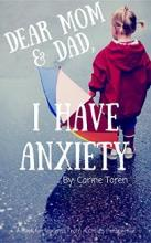 Dear Mom & Dad, I Have Anxiety (book) by Corine Toren