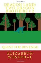 Dragon Land: Two Dragon Brothers # 2: Quest for Revenge (book) by Elizabeth Westphal