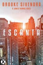 ESCANTA: A James Thomas Novel (book) by Brooke Sivendra
