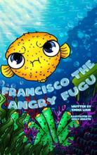 Francisco The Angry Fugu - Book cover