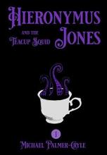 Hieronymus Jones and the Teacup Squid - Book cover