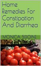 Home Remedies For Constipation And Diarrhea (book) by Monica Sidoine