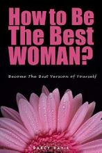 How to Be the Best Woman? - Book cover