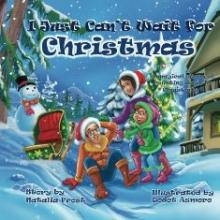 I Just Can't Wait for Christmas (book) by Natalia Frost