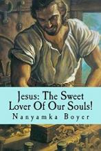 Jesus: The Sweet Lover Of Our Souls! - Book cover
