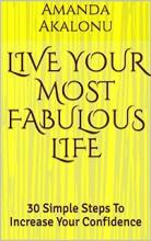 LIVE YOUR MOST FABULOUS LIFE (book) by Amanda Akalonu