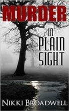 Murder In Plain Sight (book) by Nikki Broadwell