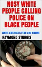 Nosy White People Calling Police On Black People - Book cover