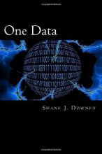 One Data (book) by Shane J. Downey