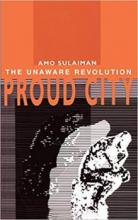 Proud City: The Unaware Revolution - Book cover