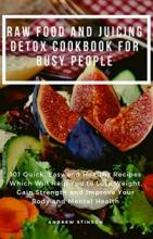 Raw Food and Juicing Detox Cookbook for Busy People - Book cover