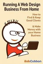 Running A Web Design Business From Home - Book cover