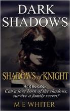 Shadows of Knight (book) by M E Whiter