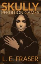 Skully, Perdition Games (book) by L.E. Fraser