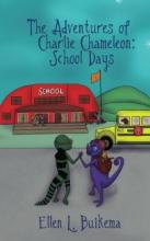 The Adventures of Charlie Chameleon: School Days - Book cover