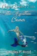 The Aquithus Bearer (book) by Charles F. Bond
