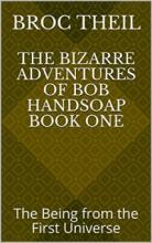 The Bizarre Adventures of Bob Handsoap Book One - Book cover