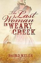 The Last Woman In Weary Creek - Book cover