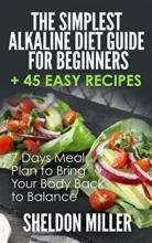 The Simplest Alkaline Diet Guide for Beginners + 45 Easy Recipes - Book cover