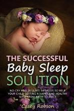 The Successful Baby Sleep Solution (book) by Casey Robson