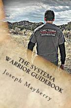 The Systema Warrior Guidebook (book) by Joseph Mayberry