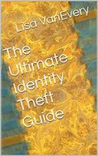 The Ultimate Identity Theft Guide (book) by Lisa VanEvery