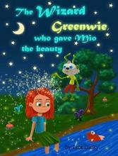 The Wizard Greenwie, who gave Mio the beauty - Book cover