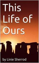 This Life of Ours (book) by Linie Sherrod