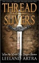 Thread Slivers (book) by Leeland Artra