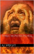 Three months in hell (book) by A.J. Wright.