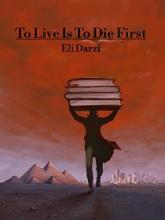 To Live Is To Die First - Book cover