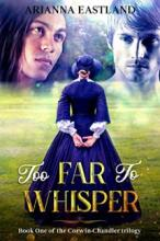 Too Far to Whisper - Book cover