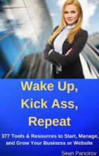 Wake Up. Kick Ass. Repeat! - Book cover