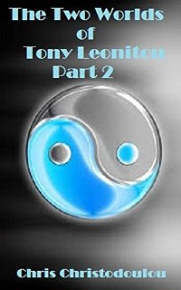 The Two Worlds of Tony Leonitou - Part 2 - Book Cover