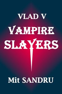 Vampire Slayers: Dead slayers tell no tales - Book Image Did Not Load!