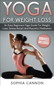Yoga For Weight Loss (book) by Sophia Cannon